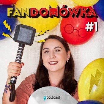 "Podcast ""Fandomówka"""
