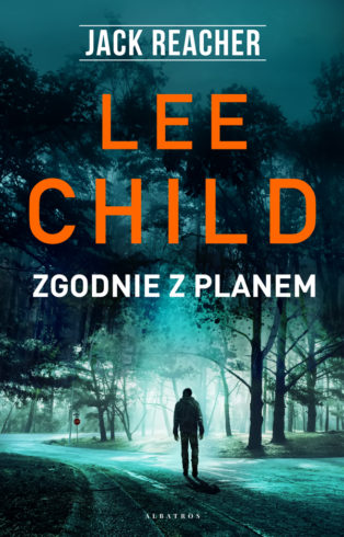 """Lee Child """"Zgodnie z planem"""""""