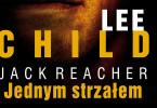 """Lee Child """"Jednym Strzałem"""""""