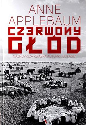 """Anne Applebaum """"Czerwony głód"""""""