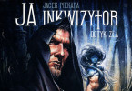 """Jacek Piekara """"Ja inkwizytor. Dotyk Zła"""""""