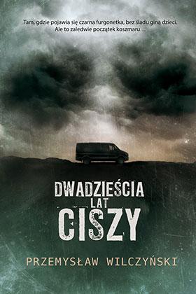 """Przemysław Wilczyński """"Dwadzieścia lat ciszy"""""""