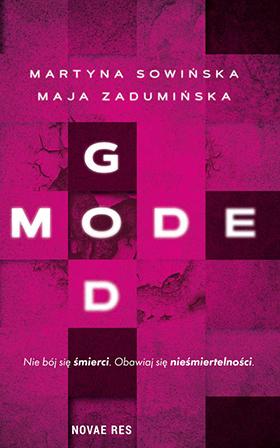 """Martyna Sowińska i Maja Zadumińska """"God mode"""""""
