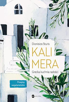 "Dionisios Sturis ""Kalimera. Grecka kuchnia radości"""