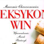 """Sławomir Chrzczonowicz """"Leksykon Win"""""""