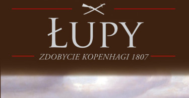 Łupy. Zdobycie Kopenhagi 1807