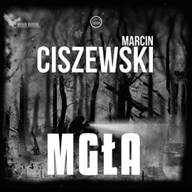 """Marcin Ciszewski """"Mgła"""""""