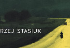 """Andrzej Stasiuk ,,Nie ma ekspresów przy żółtych drogach"""""""