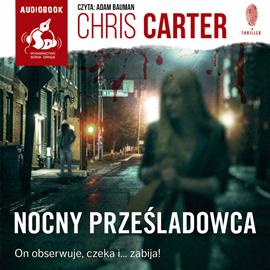 """Chris Carter """"Nocny prześladowca"""""""