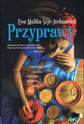"""Ewa Malika Szyc-Juchnowicz """"Przyprawy"""""""