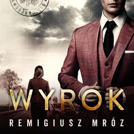 """Remigiusz Mróz """"Wyrok"""""""